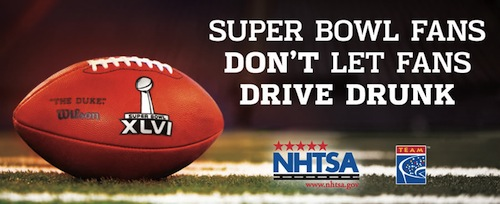 Superbowl Impaired Driving Prevention Campaign January 2 - February 6, 2012
